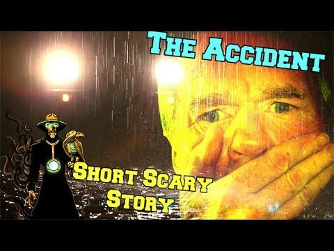 Check out the new video on my channel! The Accident Short Scary Story  https://youtube.com/watch?v=NOUB8yLIpmA