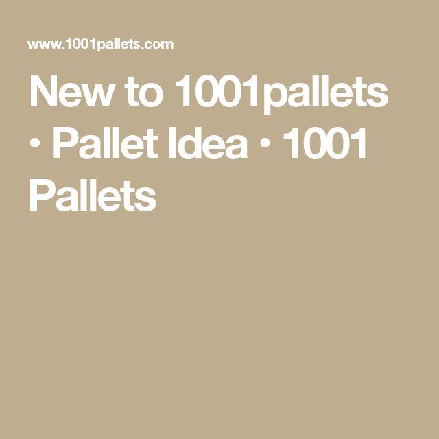 New to 1001pallets • Pallet Idea • 1001 Pallets