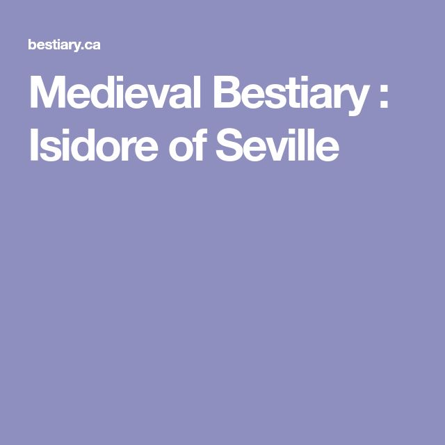 Medieval Bestiary : Isidore of Seville