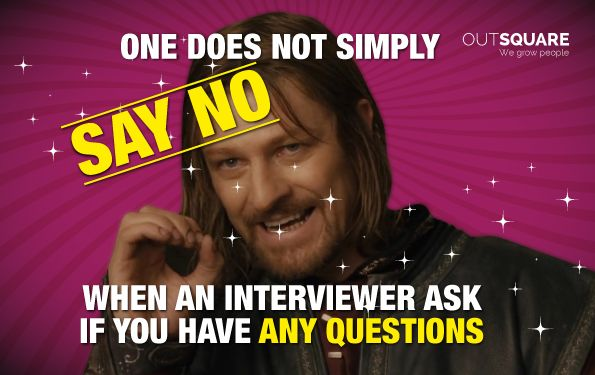 Smart interview questions can chance the hiring manager's perception of you. #Outsquare #InterviewTip #Meme