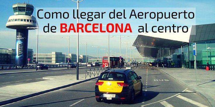 Cómo llegar del aeropuerto de Barcelona al centro | Transporte desde El Prat