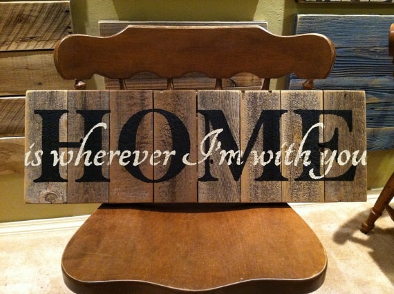 Home Is Wherever I'm With You in black and cream letters on a natural weathered cedar fence picket sign $35