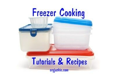 Freezer Cooking Tutorials & Recipes at I'm an Organizing Junkie