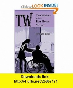 Two Widows and the Rest Home Menace (9781475013825) Ruth Ross , ISBN-10: 1475013825  , ISBN-13: 978-1475013825 ,  , tutorials , pdf , ebook , torrent , downloads , rapidshare , filesonic , hotfile , megaupload , fileserve
