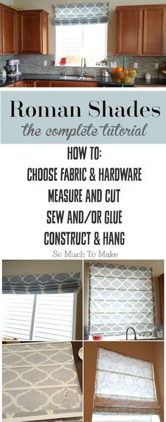 Roman Shades: The Complete Tutorial | So Much To Make; Comprehensive instructions for DIY Roman Shades using mini blinds. No-sew option.