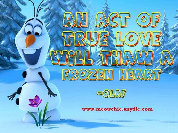 An Act of True Love will Thaw a Frozen Heart by Olaf of ...