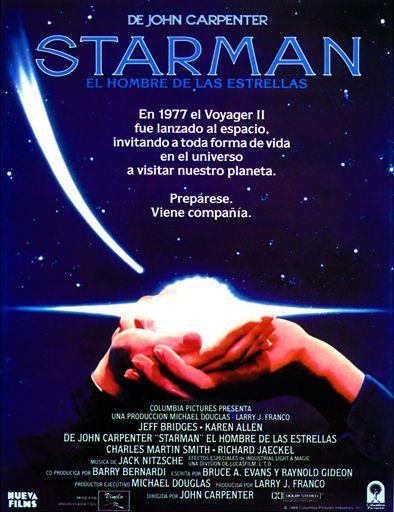 Starman. 1984. Cuando su nave es abatida en Wisconsin, Starman llega al recóndito refugio de una joven y desconsolada viuda y adopta la forma de su marido fallecido. Convence a Jenny para que le lleve hasta Arizona