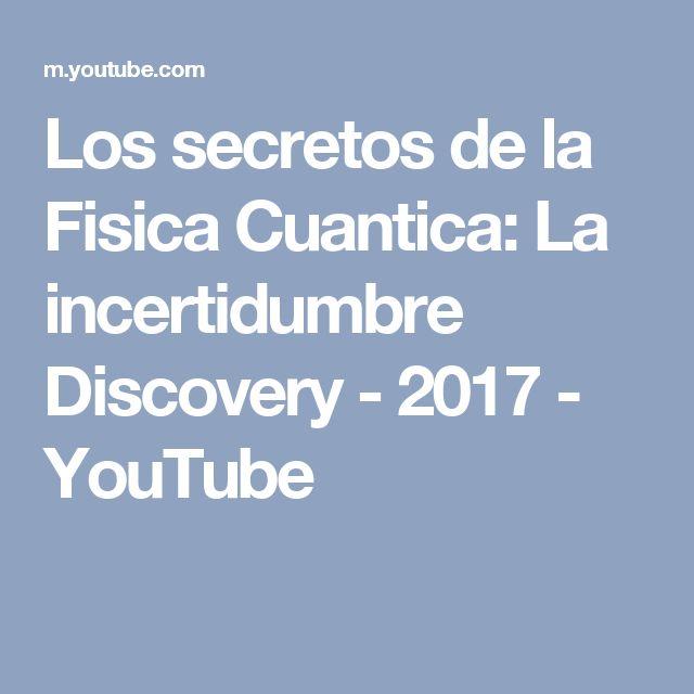 Los secretos de la Fisica Cuantica: La incertidumbre Discovery - 2017 - YouTube