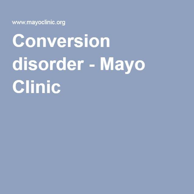 Conversion disorder - Mayo Clinic