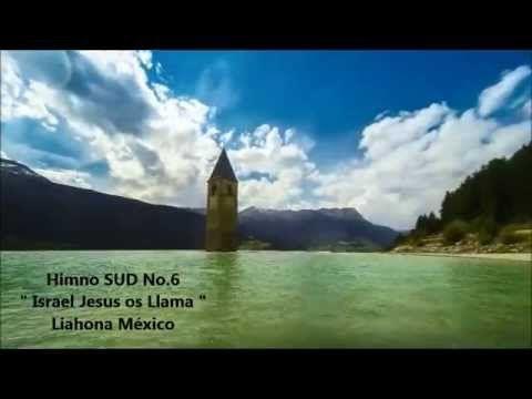 "Himno SUD No 6 "" Israel, Jesús os llama "" - YouTube"
