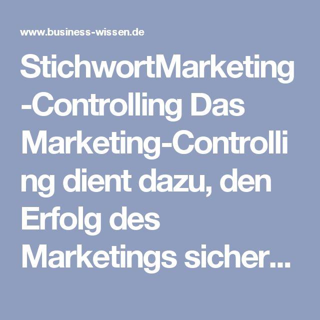 """StichwortMarketing-Controlling Das Marketing-Controlling dient dazu, den Erfolg des Marketings sicherzustellen. Dazu misst das Marketing-Controlling, ob mit einer Marketingaktivität die Marketingziele erreicht werden (Effektivität) und ob das Kosten-Nutzen-Verhältnis (Effizienz) stimmt. Durch geeignete Kennzahlen zeigt es die Effekte der Marketingaktivitäten auf. Andere Begriffe für Marketing-Controlling sind """"Marketing Accountability"""", """"Marketing Performance"""" oder """"Return on Marketing""""."""