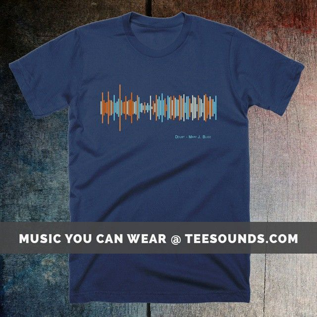 Doubt by Mary J Blige  Design your own @ teesounds.com  ONLY $28 WITH FREE WORLDWIDE DELIVERY