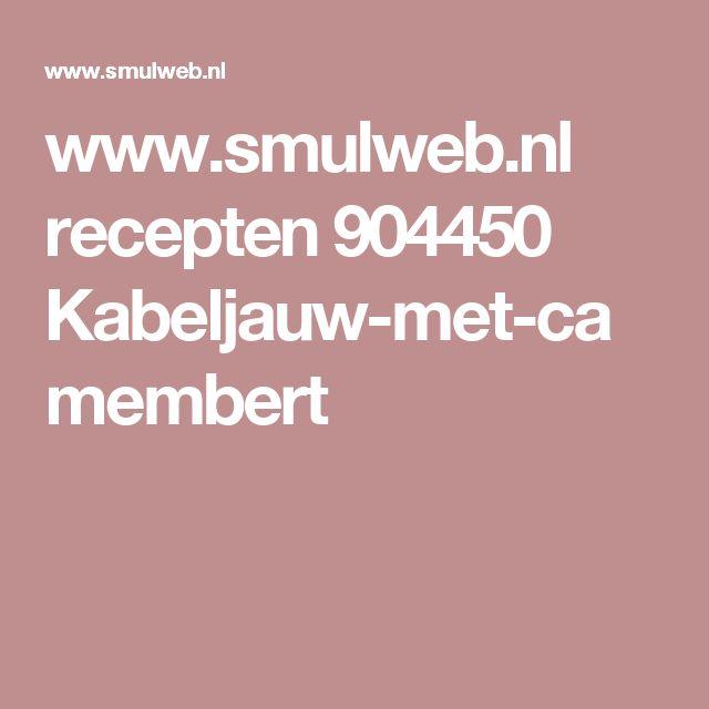 www.smulweb.nl recepten 904450 Kabeljauw-met-camembert