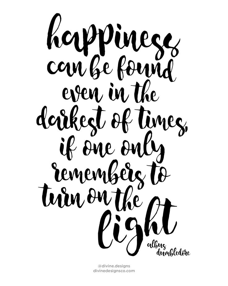 Happiness can be found, even in the darkest of times, if one only remembers to turn on the light. - Albus Dumbledore - Harry Potter Quotes - Calligraphy - Hand Lettering