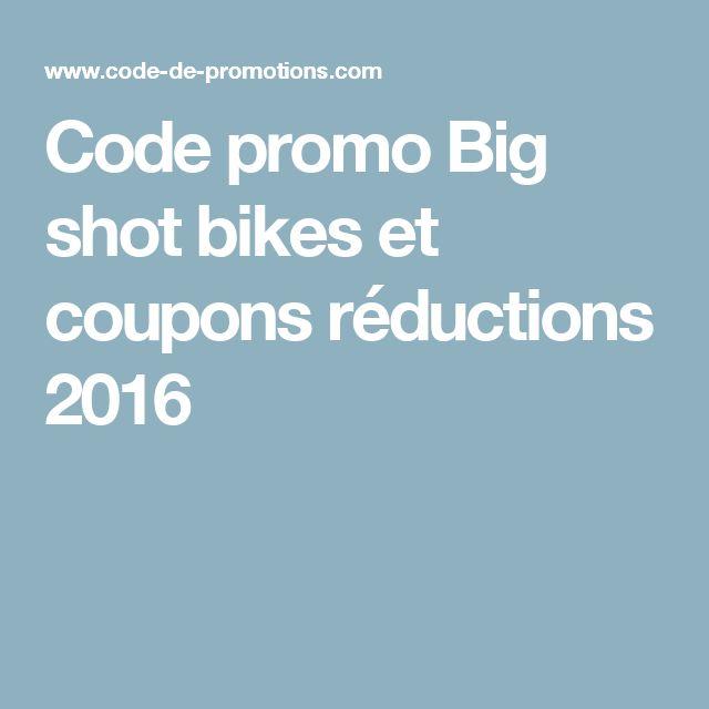 Code promo Big shot bikes et coupons réductions 2016