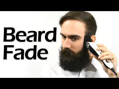 ▶ How to Fade Your Beard for Added Style Points - YouTube *click*