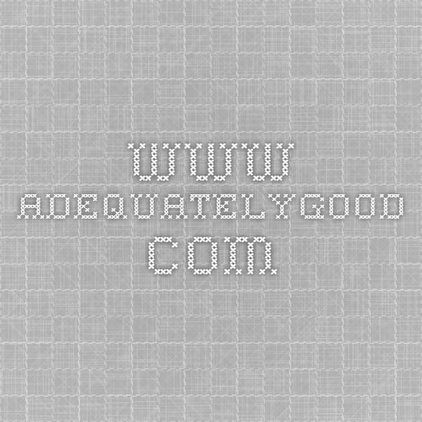www.adequatelygood.com