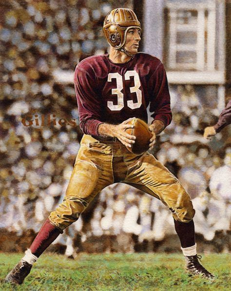 Sammy Baugh, though I was a died in the wool Chicago Cardinals fan, I still admired Sammy as a football player and a man.