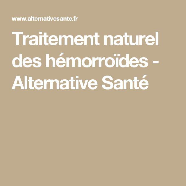 Traitement naturel des hémorroïdes - Alternative Santé