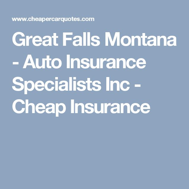 Great Falls Montana - Auto Insurance Specialists Inc - Cheap Insurance