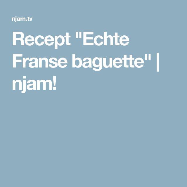 "Recept ""Echte Franse baguette"" | njam!"