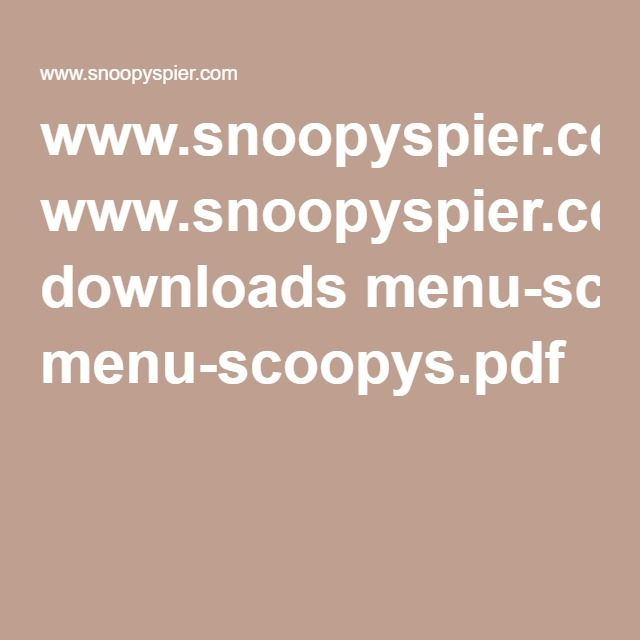 www.snoopyspier.com downloads menu-scoopys.pdf