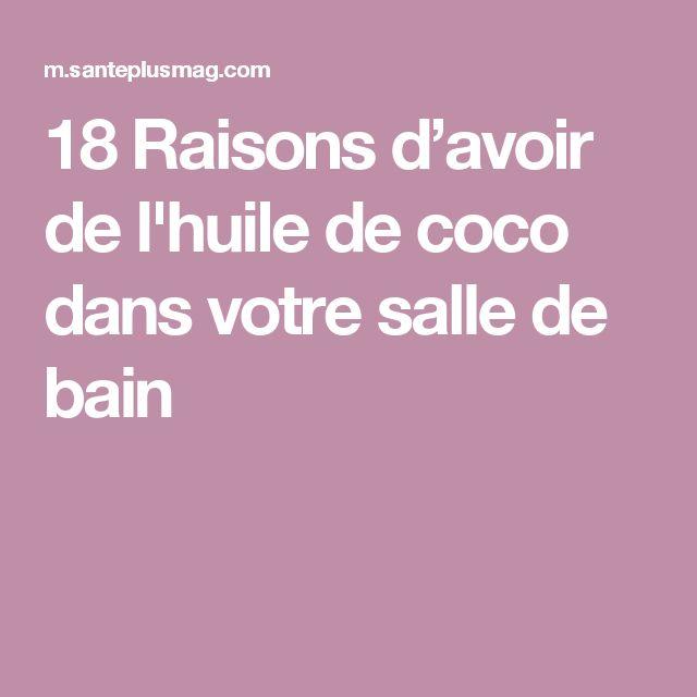 18 Raisons d'avoir de l'huile de coco dans votre salle de bain