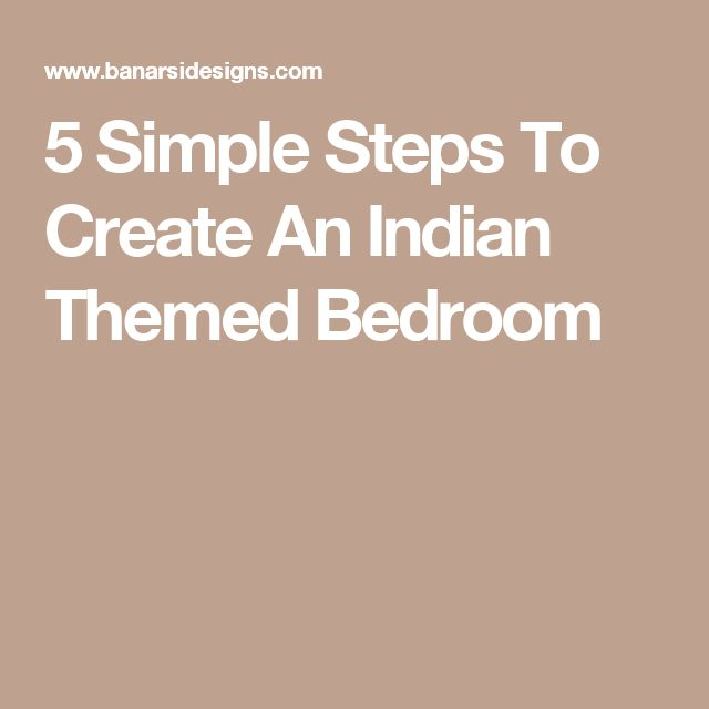 5 Simple Steps To Create An Indian Themed Bedroom