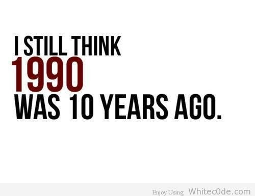 1990 . . . where did the time go