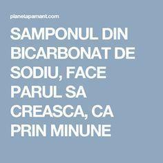 SAMPONUL DIN BICARBONAT DE SODIU, FACE PARUL SA CREASCA, CA PRIN MINUNE