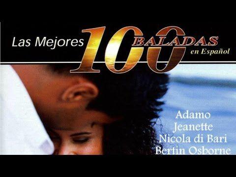 Las 100 Mejores Baladas en Español - canciones de amor en español