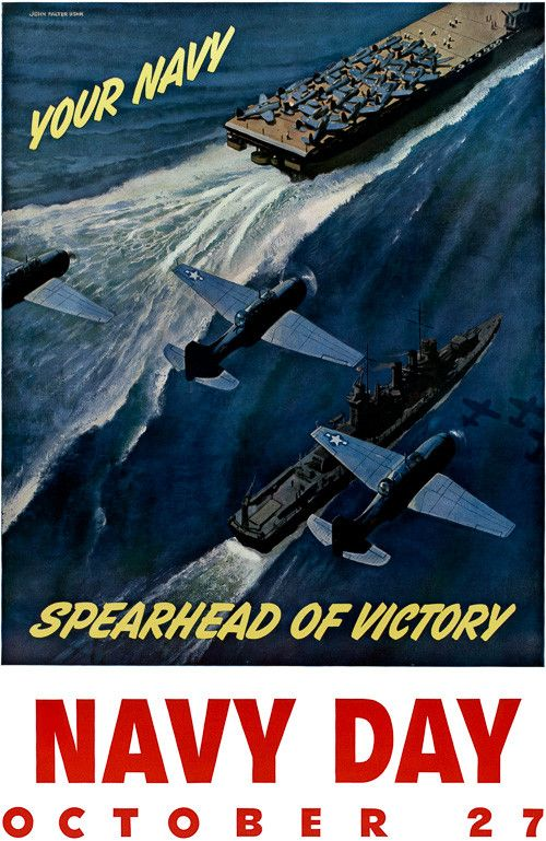 Your Navy: Spearhead of Victory. Navy Day October 27. Navy airplanes and ships travel in formation. Illustrated by John Philip Falter. United States Navy WWII poster, circa 1943.