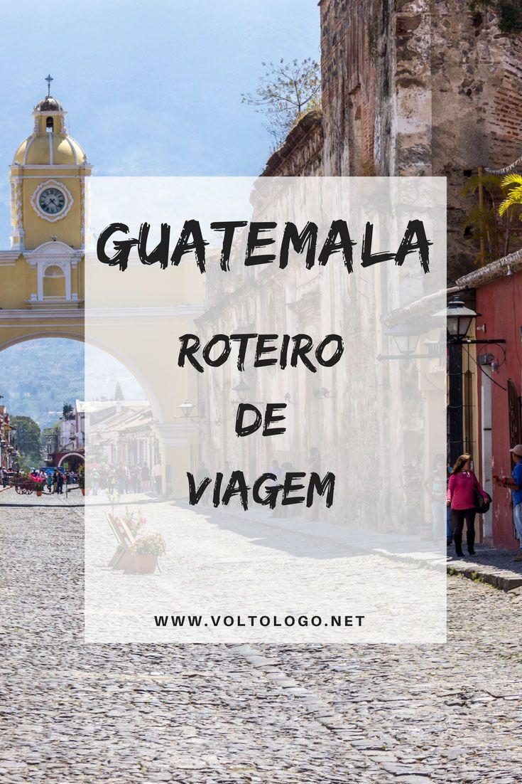 Guatemala: Roteiro de viagem. Descubra quais são as principais cidades turísticas do país, o que fazer e como se locomover entre elas. Dicas de Antigua, Lago Atitlán, Semuc Champey e Flores (Tikal).