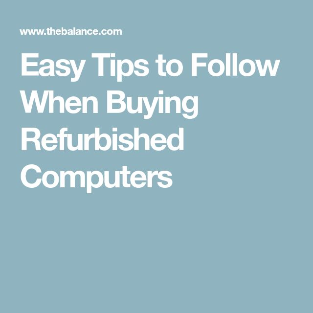 Easy Tips to Follow When Buying Refurbished Computers