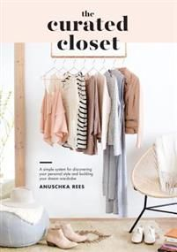 Is your closet jam-packed and yet you have absolutely nothing to wear? Can you describe your personal style in one sentence? If someone grabbed a random piece from your closet right now, how likely is it that it would be something you love and wear regularly? With so many style and shopping options, it can be difficult to create a streamlined closet of pieces that can be worn easily and confidently. In The Curated Closet, style writer Anuschka Rees presents a fascinatingly strategic approach…