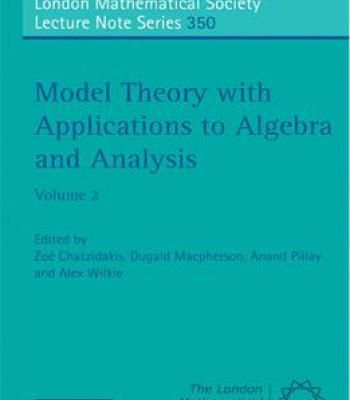 Model Theory With Applications To Algebra And Analysis: Volume 1 PDF