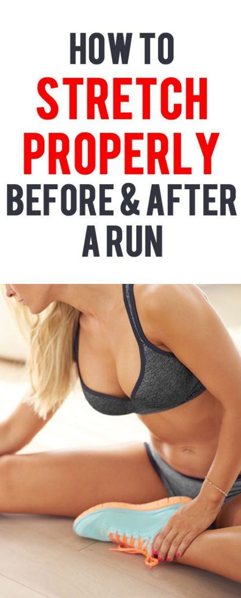 How to Stretch Properly Before & After A Run