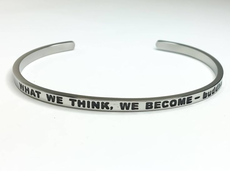 What We Think, We Become, Buddha Bracelet, Silver Stainless Steel Bracelet, Fitness Jewelry, Motivational Bracelet, Cuff Bangle, Gifts Ideas by MissFitBoutiqueCA on Etsy https://www.etsy.com/ca/listing/559137861/what-we-think-we-become-buddha-bracelet