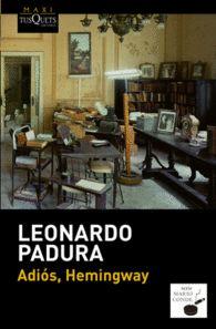 ADIOS HEMINGWAY de Leonardo Padura