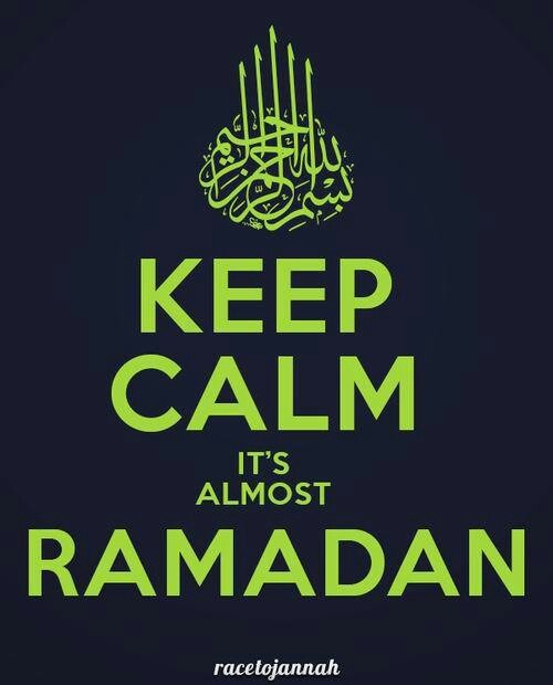 Keep Calm It's Almost Ramadhan. Tarawih starts tonight! and tomorrow 1st Ramadhan in sha Allah.
