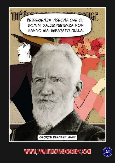 A humorous quotation by George Bernard Shaw. (Translation at http://www.italianwithcomics.com/comics/a-humorous-quotation-by-george-bernard-shaw )