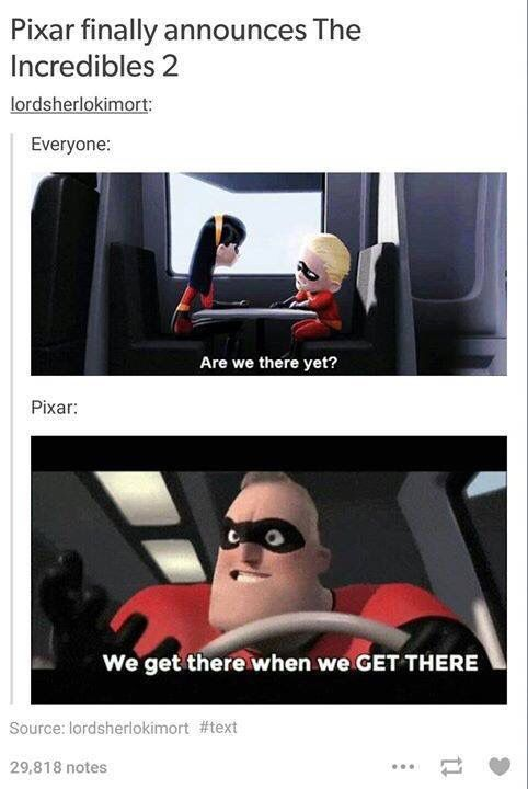 Incredibles 2  I've been waiting for this over 10 years FINALLY XD