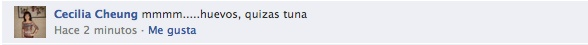Cecilia Cheung nos pidió por Facebook: mmmm.....huevos, quizas tuna