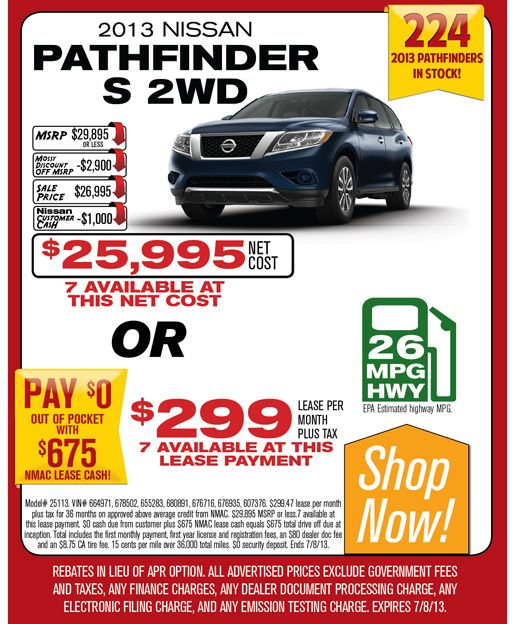 2013 Nissan Pathfinder S 2WD for $25,995 net cost or $299 lease per month plus tax. Click to find your Pathfinder!