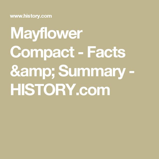 what was the mayflower compact and what is its significance in american history essay The mayflower compact was the first governing document of plymouth colony it  was written by  to prevent this, the pilgrims chose to establish a government   a civil covenant would provide the basis for a secular government in america   william bradford wrote the first part of mourt's relation, including its version of the .