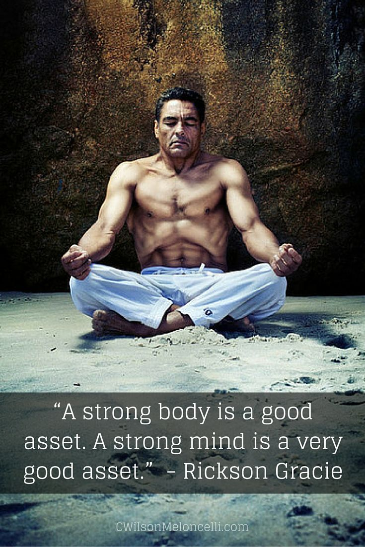 """""""A strong body is a good asset. A strong mind is a very good asset."""" - Rickson Gracie  Learn how do Mixed Martial Artist like Rickson Gracie and others train their minds to win their game. Read article"""