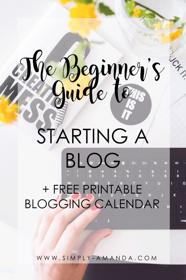 The Beginner's Guide to Starting a Blog + free printable blogging calendar!