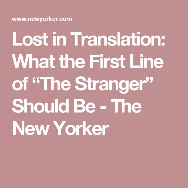 "Lost in Translation: What the First Line of ""The Stranger"" Should Be - The New Yorker"