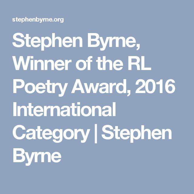 Stephen Byrne, Winner of the RL Poetry Award, 2016 International Category  | Stephen Byrne