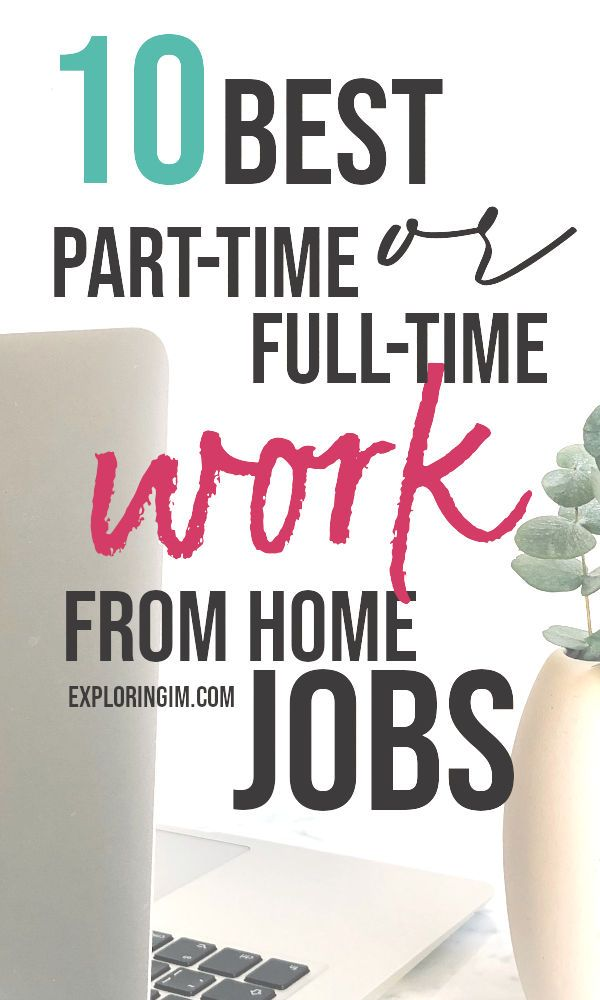 Work From Home Jobs 10 Best Part Time Or Full Time Jobs Home Jobs Work From Home Jobs Legitimate Work From Home